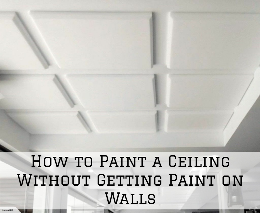 Ceiling Without Getting Paint On Walls