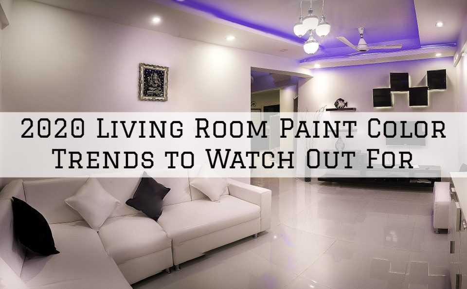2020 Living Room Paint Color Trends to Watch Out For In Anchorage, KY