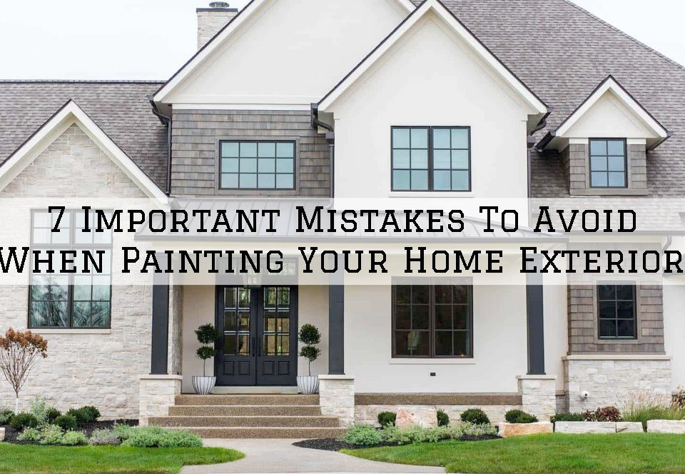 10-04-2021 Serious Business Painting Louisville KY Mistakes To Avoid When Painting Your Home Exterio
