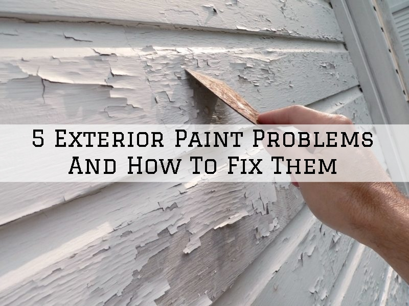 5 Exterior Paint Problems And How To Fix Them