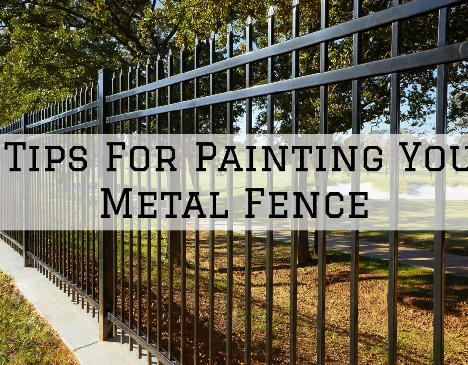 10-06-2021 Serious Business Painting Jefferson Town KY tips for painting your metal fence